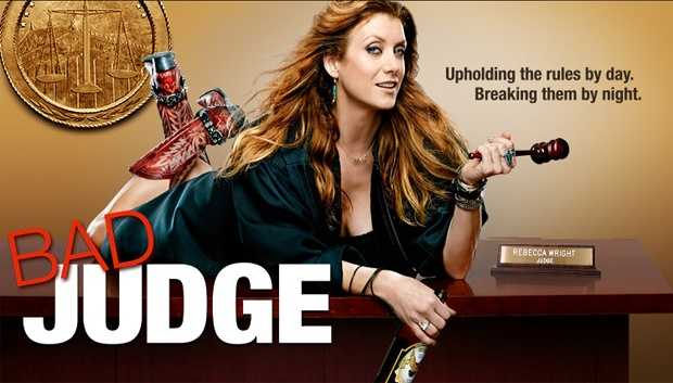Bad Judge: On Thursdays at 9:00 pm. No excuses, no apologies, no compromises. Wild child Rebecca Wright knows how to have a good time, but she also happens to be one of LA's toughest and most respected criminal court judges. She has a reputation for unorthodox behavior in the courtroom, including creative sentencing and saying exactly what's on her mind.Cast: Kate Walsh, John Ducey, Tone Bell, and Theodore Barnes.