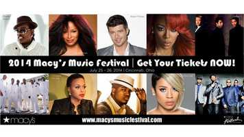 Macy's Music Festival July 25 & 26Big names will fill Paul Brown Stadium this weekend joining the Macy's Music Festival for its 52nd year! Acts include Robin Thicke, Ne-Yo, Chaka Khan and more. You can purchase tickets at PBS at the East Ticket Office.Find out more details by watching our interview hereVisit the festival's page here