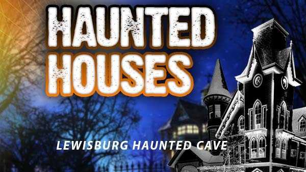 Lewisburg Haunted Cave - 4392 Swisher Mill Road, Lewisburg, Ohio, 45338Dates for 2015: Fridays/Saturdays Sept. 18-Oct. 31Hours: 7 p.m. until midnightAdmission price: Adult $16, Child (10 and under) $8, hayride $7http://hauntedcaveatlewisburg.com/