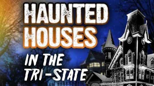 Haunted HousesThe easiest way to get your scare on this Halloween is in one of the many haunted attractions in the Tri-state. Many are ending soon, so check out our list and get toone before the season ends: Haunted Houses in the Tri-state