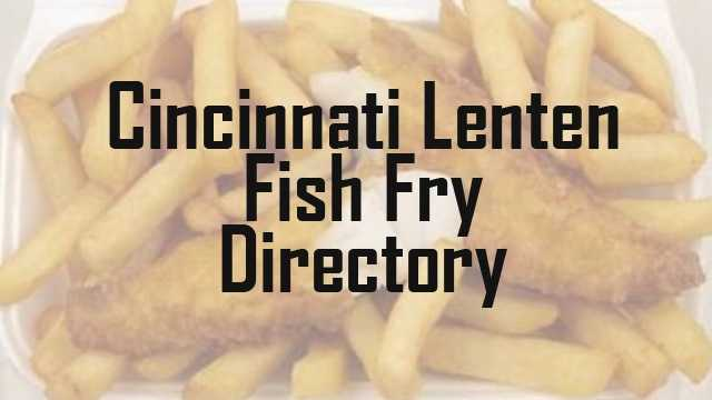 WLWT.com is compiling a list of Cincinnati area fish fries. To list your event, email us!