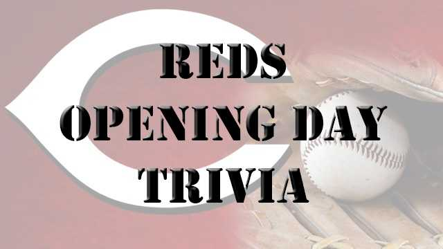 Are you a Cincinnati Reds fan? Test your knowledge with Reds Opening Day trivia!