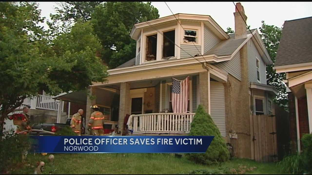 A police officer saved a fire victim at a home in Norwood. Both the homeowner and his wife are expected to be okay.