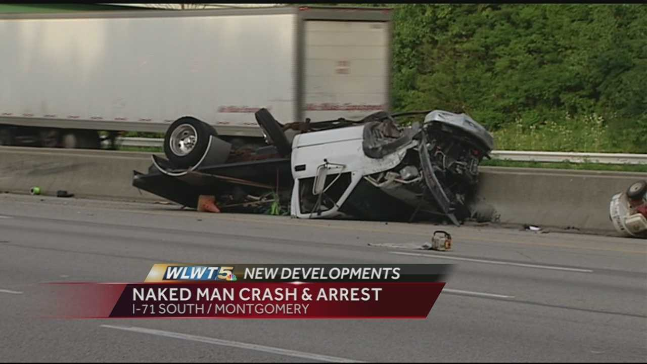 A man who fled from a multi-vehicle crash scene without any clothes was arrested after running down Interstate 71.
