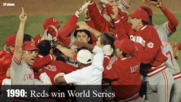 Oct. 20, 1990: After edging the Pirates in the NLCS, the Reds sweep heavily favored Oakland to claim a World Series title. Series MVP Jose Rijo and Chris Sabo lead Cincinnati during the Series.