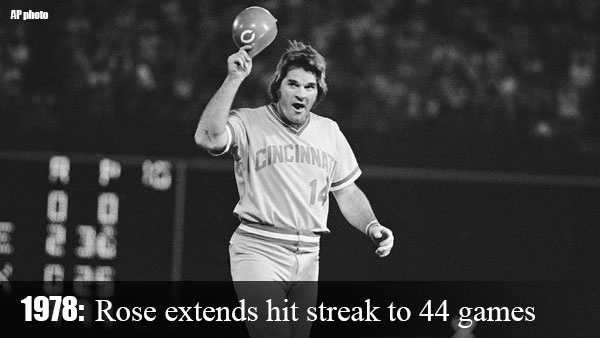 July 31, 1978: Pete Rose extends his hitting streak to 44 consecutive games, a mark topped only by Joe DiMaggio's record of 56. Rose would have the streak halted the next night in Atlanta.