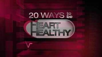 News 8's Tracy Sabol showed us 20 Ways To Be Heart Healthy.