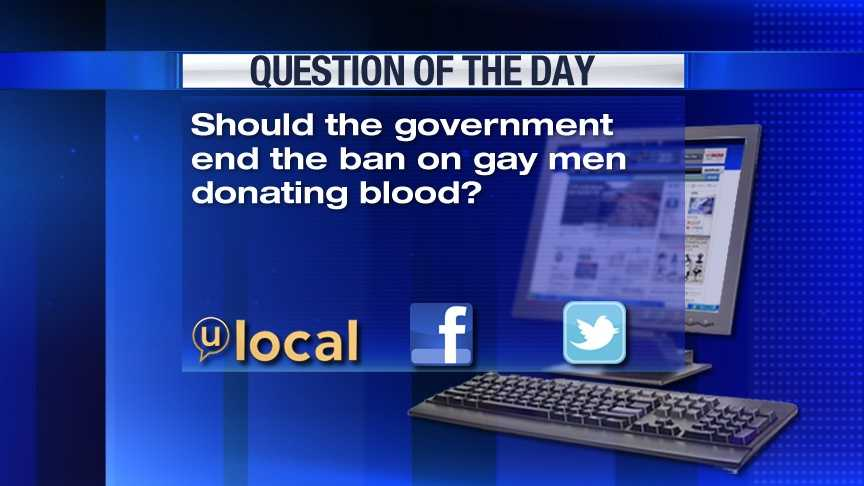 Should the government end the ban on gay men donation blood?