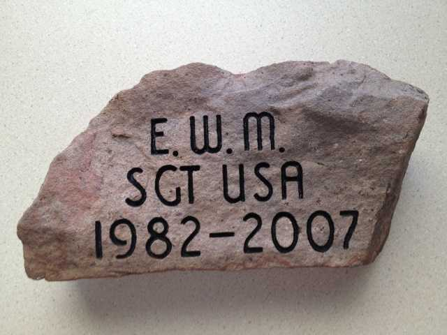 To honor SGT Edmund W. McDonald, his mother, Mrs. Kathy McDonald and his brother, Shayne McDonald retrieved this stone from a hillside near their home in Westbrook, Maine where there are spectacular views of Mt. Washington, Sebago Lake and the White mountains. Click here to learn more about SGT McDonald