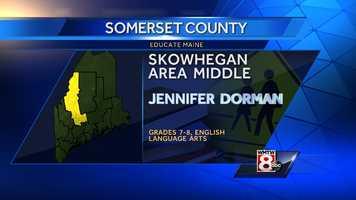 Jennifer Dorman teaches English Language Arts to grades 7-8 at Skowhegan Area Middle School