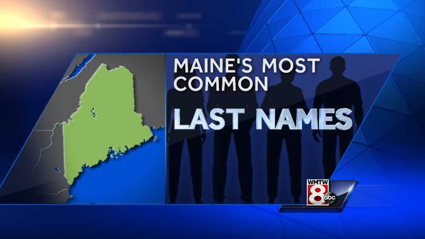 Is your last name one of the most common in Maine?  WhitePages.com crunched the numbers. Click through to check out the top 20.