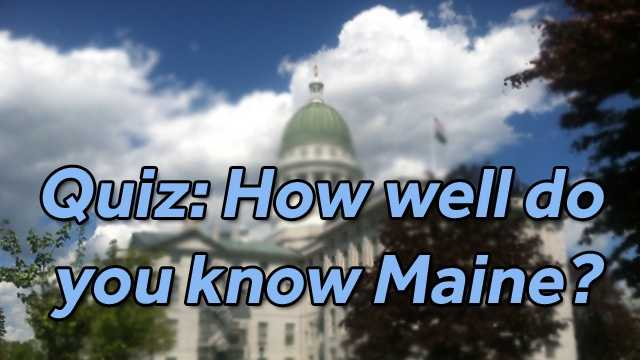 How well do you know Maine? Take our quiz and put your knowledge of our state to the test. The information for the questions was taken from the Census Bureau, Maine website and VisitMaine.net. Each question will be followed by a separate slide with the answer.