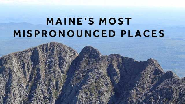 From Mooselookmeguntic to even St. Agatha, many of Maine's cities, towns, lakes, rivers and mountains can be tricky to pronounce. Click through to check out this list of some of Maine's most mispronounced places and their pronunciations.