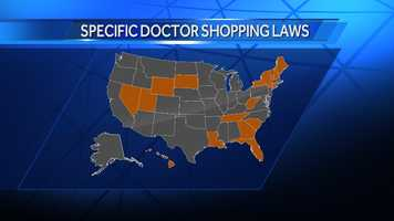 16 states have specific laws against doctor shopping for prescription drugs. 34 states have only general doctor shopping laws.