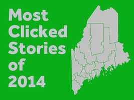 With 2014 drawing to a close, we are taking a closer look at the most clicked local stories on WMTW digital this year. Check out the top 10.