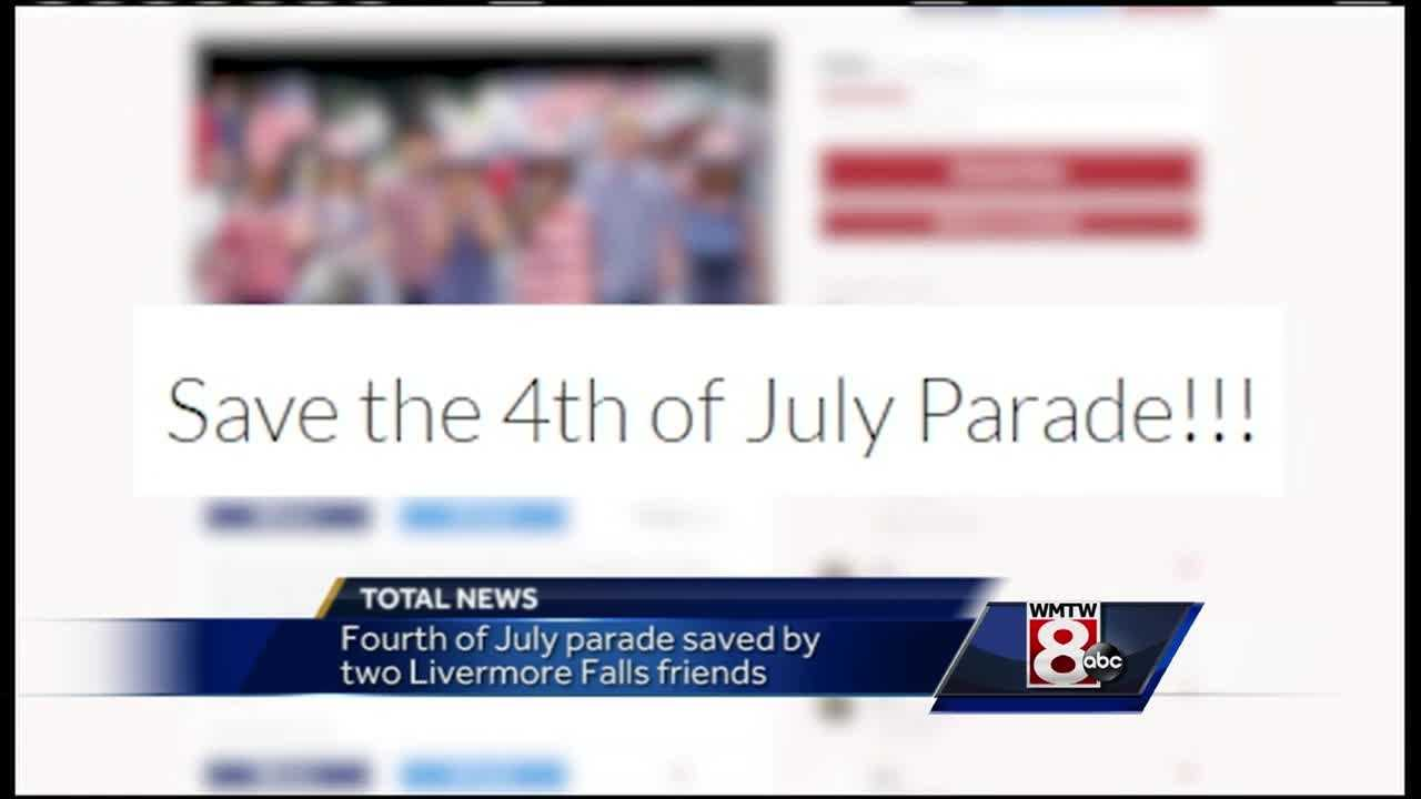 A pair of friends in Livermore Falls have stepped up to ensure that the Fourth of July parade will go on, even though the committee in charge of it no longer exists.