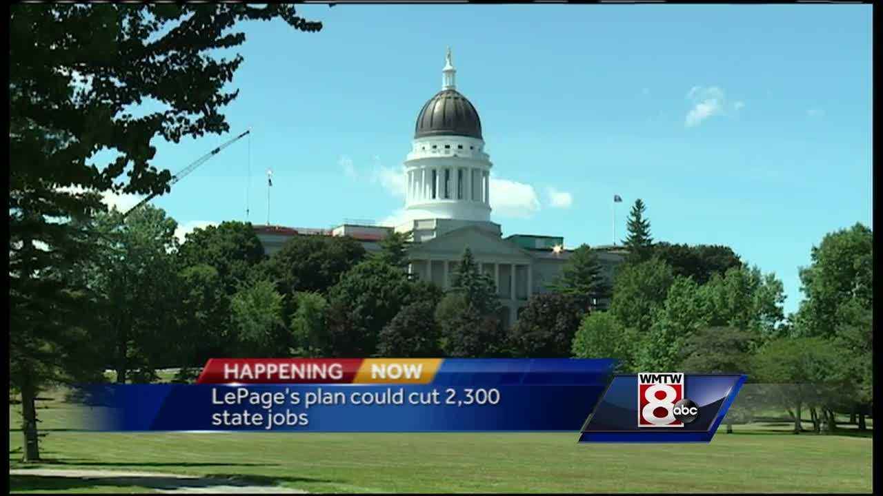 Gov. Paul LePage is looking to cut 2,300 state jobs in the upcoming budget. This comes before a town hall in South Paris tonight.