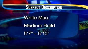 """Police are looking for a white man with a medium build. He is between 5'7"""" and 5'10"""" tall."""