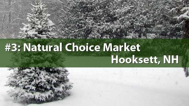 No. 3) Natural Choice Market, Hooksett