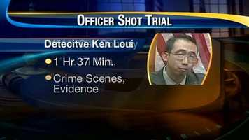 Detective Ken Loui was on the stand the longest. He testified for one hour, 37 minutes, discussing the crime scenes and evidence in the case.