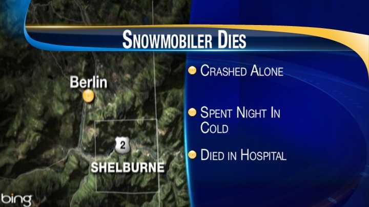 A Shelburne man has died after crashing his snowmobile and spending the night outdoors