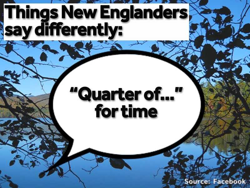 """New Englanders usually say """"quarter of..."""" but, outside of New England, people say """"quarter to..."""" or """"quarter 'til..."""""""