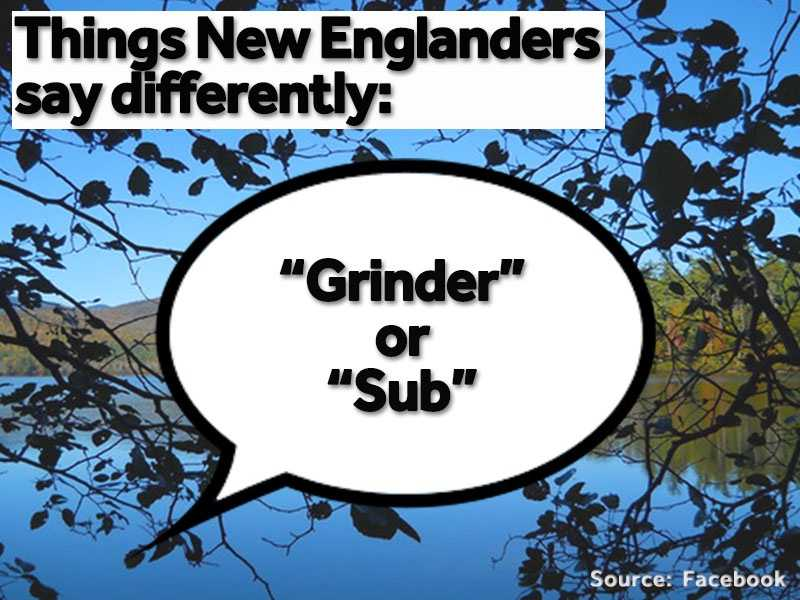 """""""Grinder"""" or """"sub"""" are often said instead of a """"submarine sandwich"""" or a """"hoagie."""""""
