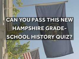 Think you know all there is to know about New Hampshire? Test your knowledge with this grade-school history quiz.Source: SoftSchools.com