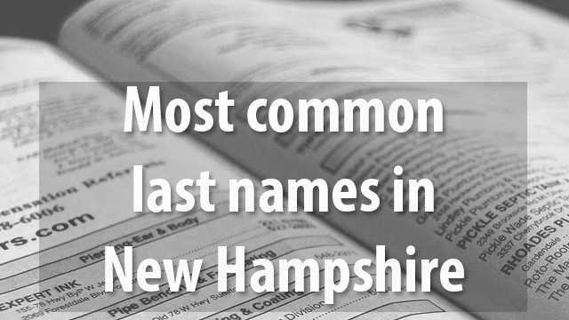 Is your name among the most common last names in the Granite State? Take a look at the top 20, according to WhitePages.com.
