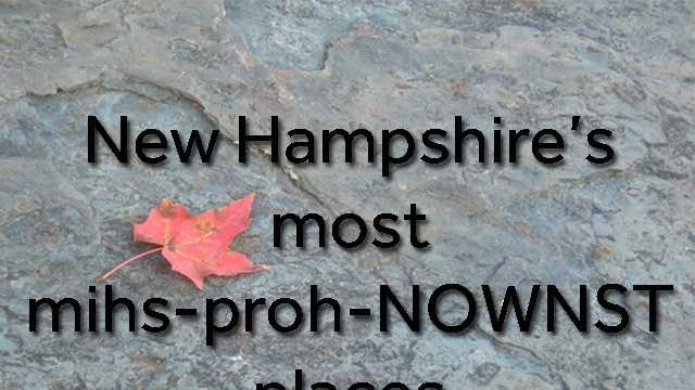 As many Granite Staters are aware, people tend to have a tough time pronouncing our towns, mountains, rivers, lakes and more. So, we put together a pronunciation guide for some of the trickiest ones.