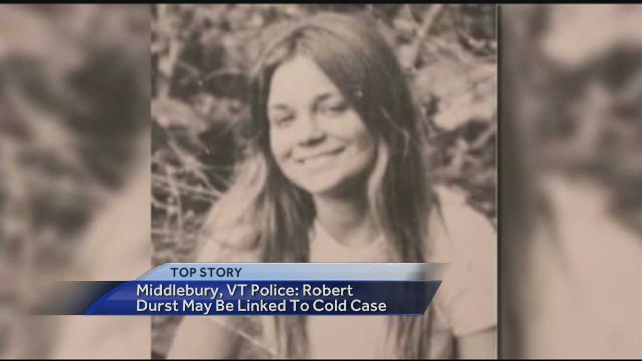Investigators in Vermont say millionaire Robert Durst could be connected to the 1971 disappearance of an 18-year-old Middlebury College student.