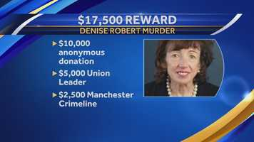 Officials announced a $17,500 reward for any information leading to the arrest of the person who killed Denise Robert.