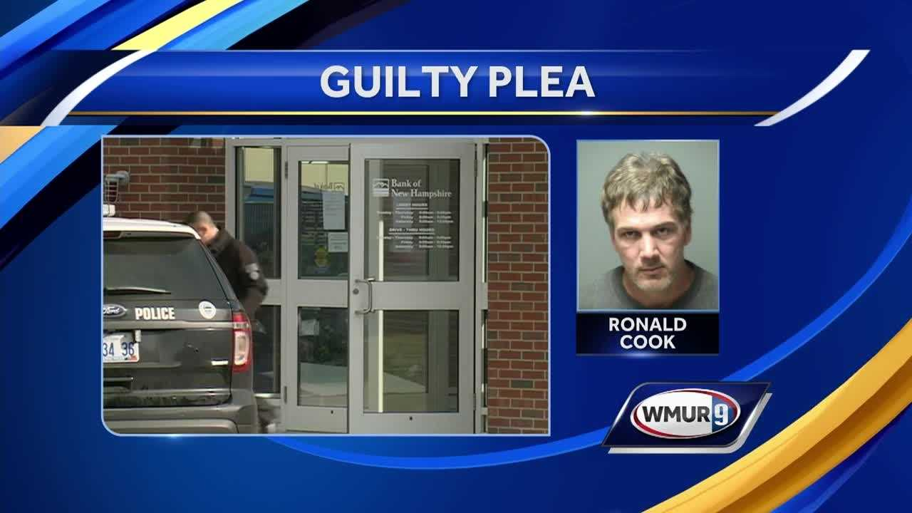 Ronald Cook has pleaded guilty to robbing a Bank of New Hampshire in Manchester back in November.