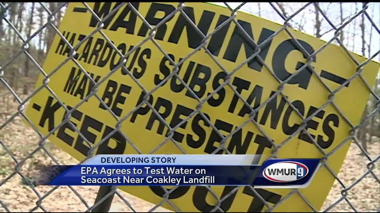 The Environmental Protection Agency has agreed to test for contamination in the water around the Coakley Landfill in Rye and North Hampton.