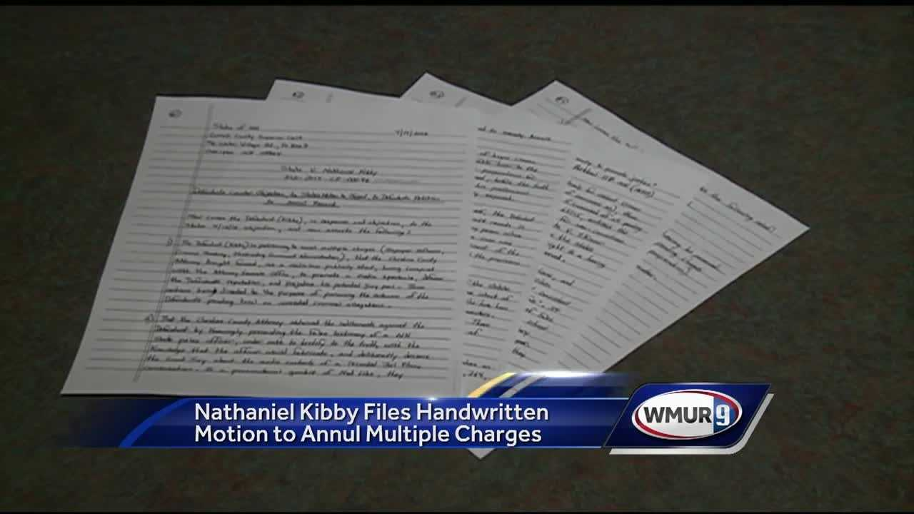 Kibby wants previous charges annulled in a handwritten motion.