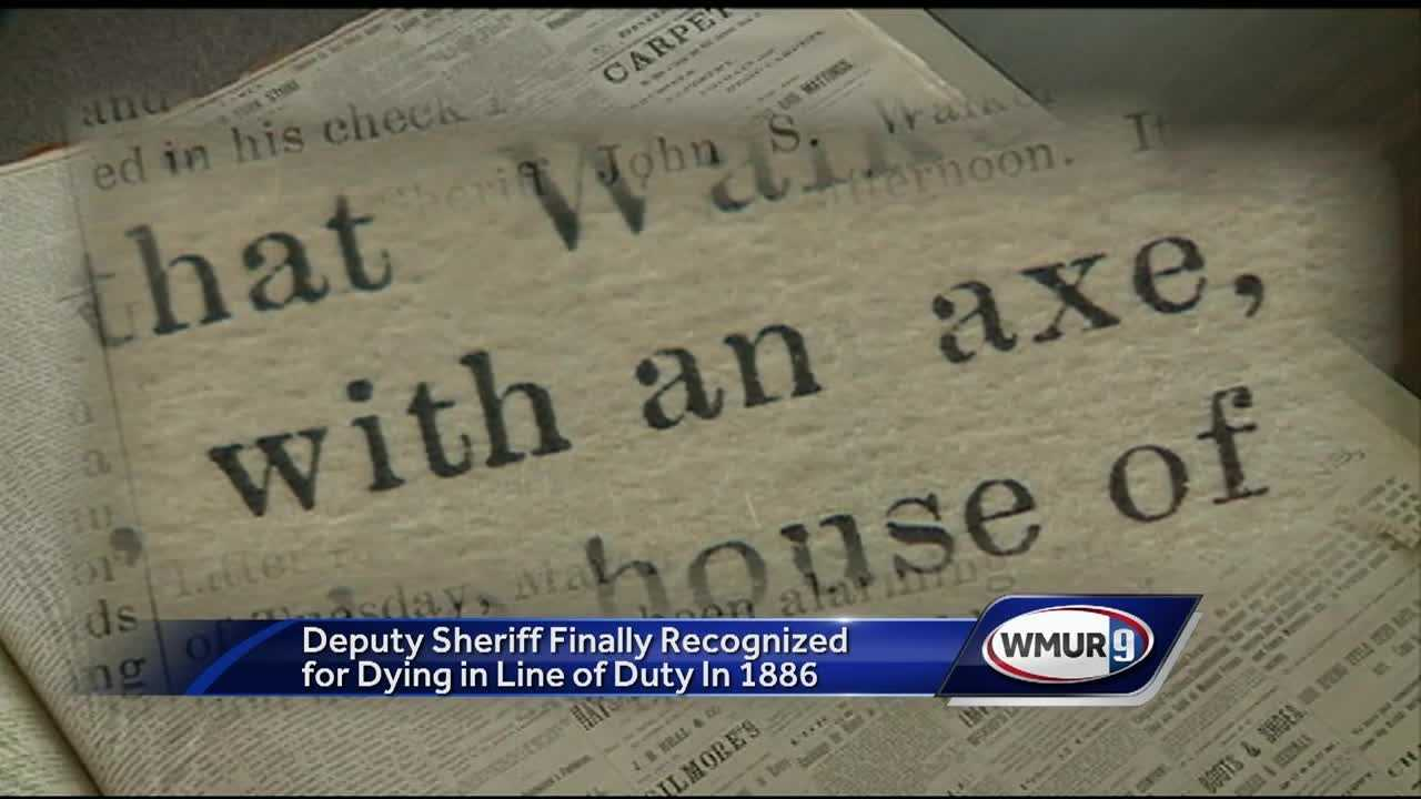A Cheshire County deputy sheriff who died in 1886 is being added to the list of New Hampshire law enforcement officers killed in the line of duty.