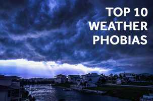 We all have our fears, but as many as one in ten of us may suffer from a weather-related phobia, according to The Weather Channel.