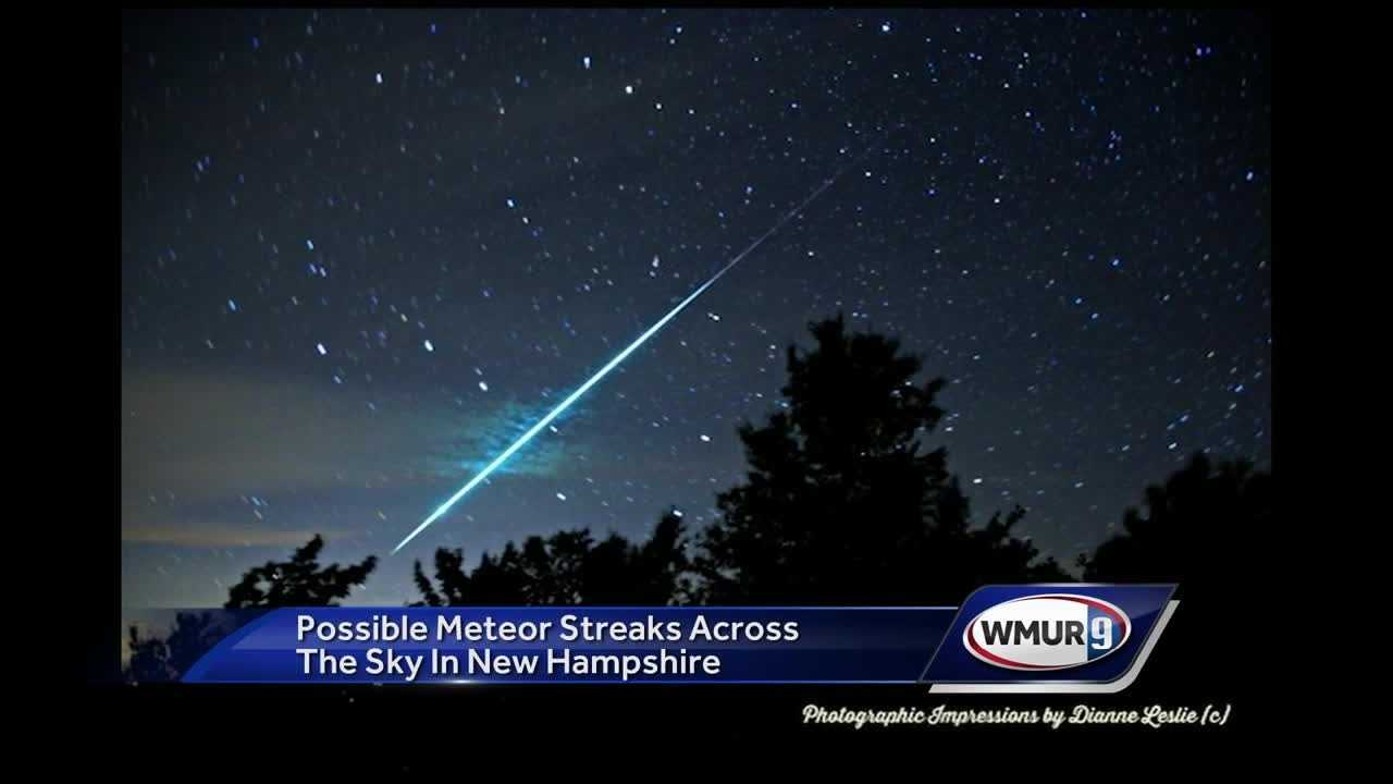 Many New Hampshire residents say they spotted a meteor streaking across the sky Wednesday night.