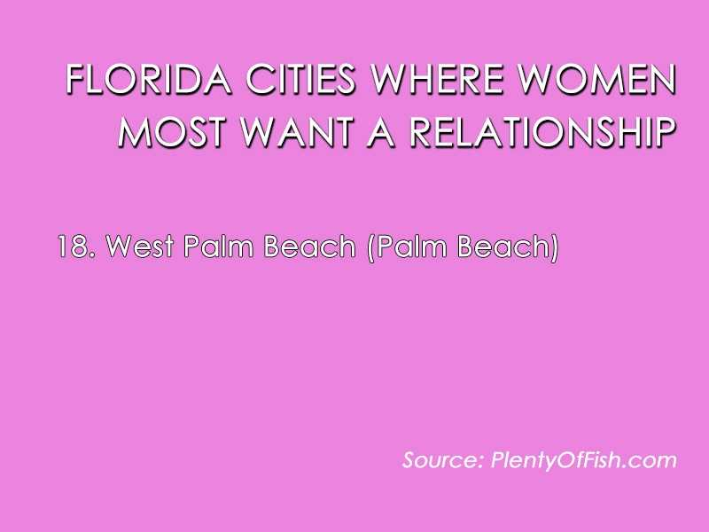Women are apparently looking for love in all the Florida places. According to new data from the dating site PlentyOfFish.com, South Florida leads the way nationally, not just in the Sunshine State. Take a look.