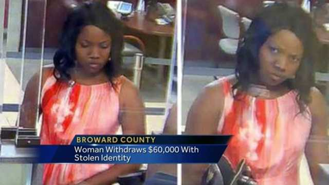 Investigators in Broward County are looking for a thief who stole the identity of a Lake Worth woman to withdraw $60,000 from a Wells Fargo bank branch.