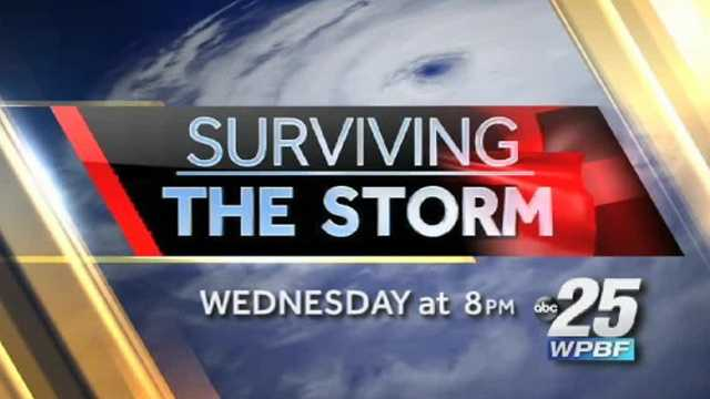 "Join the WPBF 25 First Alert Weather team on Wednesday at 8 p.m. for ""Surviving The Storm,"" a 30-minute special to help get you ready for hurricane season, which starts Sunday."