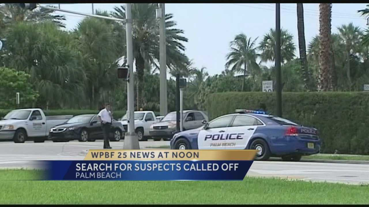 Police said Wednesday that the search for the suspects wanted in connection to a Miami homicide has been called off on Palm Beach Island. The search began Tuesday on Coconut Row as police were alerted to an abandoned car connected to the murder.