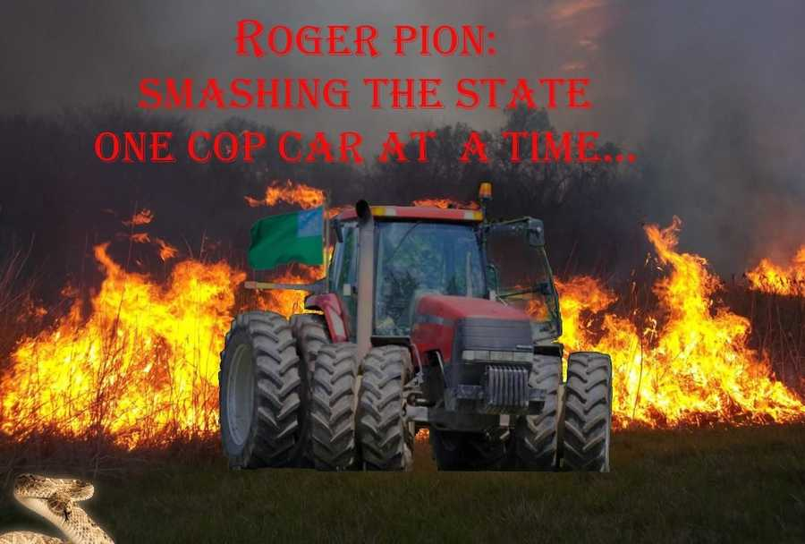 """Roger Pion: Smashing the state one cop car at a time..."""