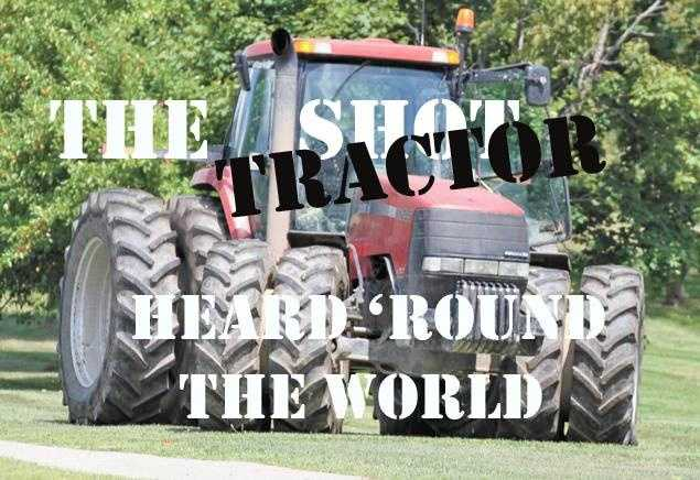 """The tractor heard around the world."""