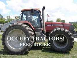 """Occupy Tractors! FREE ROGER!"""
