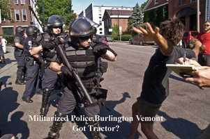 """Militarized police, Burlington Vermont. Got tractor?"""