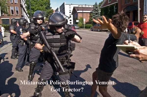 """Militarized police, Burlington Vermont. Got tractor?"""