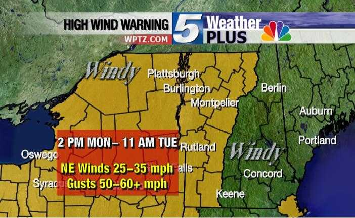 High wind warming for all of Vermont and New York goes into effect Monday afternoon until Tuesday morning. Winds will blow NE at 25 -35 MPH with gusts between 50 and 60+ mph.