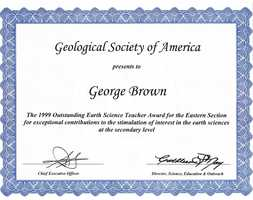 I have received numerous awards in teaching including Outstanding Earth Science Teacher (National Geoscience Teachers Association)....