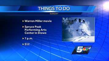 "Another classic film by Warren Miller can be seen at the Spruce Peak Performing Arts Center in Stowe. The film is ""Ticket to Ride"" and it fires up at 7 p.m. Tickets are $12."